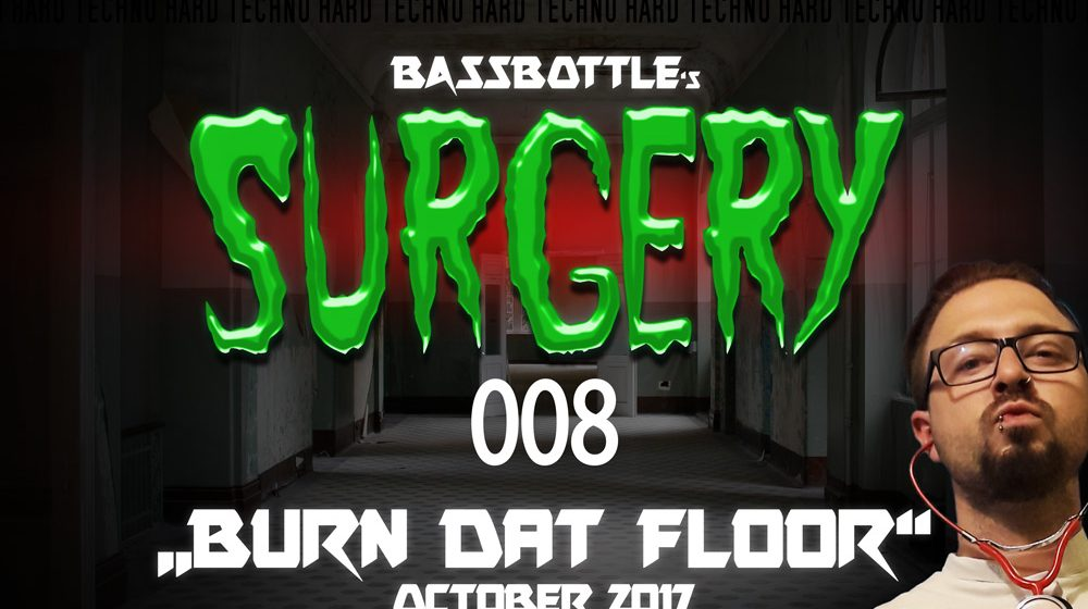 Surgery 008: Burn Dat Floor
