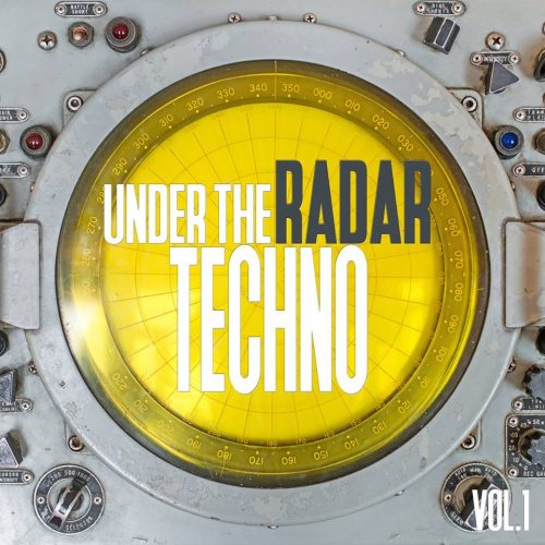 Under the Radar Techno, Vol. 1